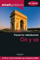 Schibsted Smartspråkkurs: Fransk for viderekomne. On y va. N